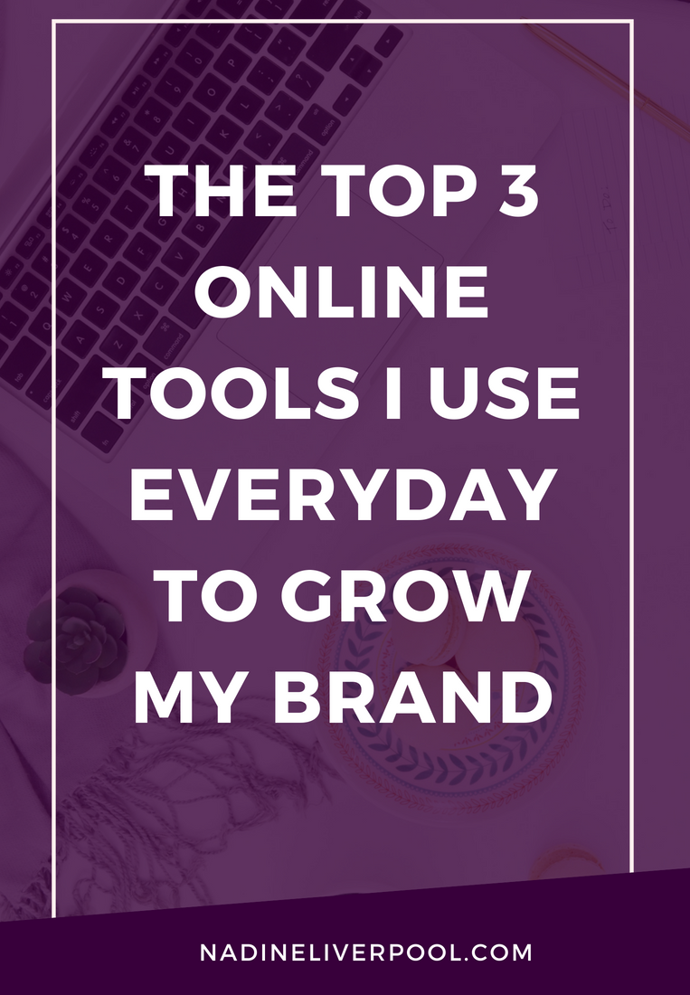 The Top 3 Tools I Use Everyday to Build My Brand | Nadineliverpool.com
