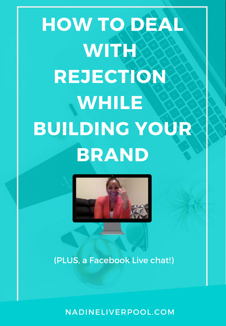 How to Deal With Rejection While Building Your Brand | Nadineliverpool.com