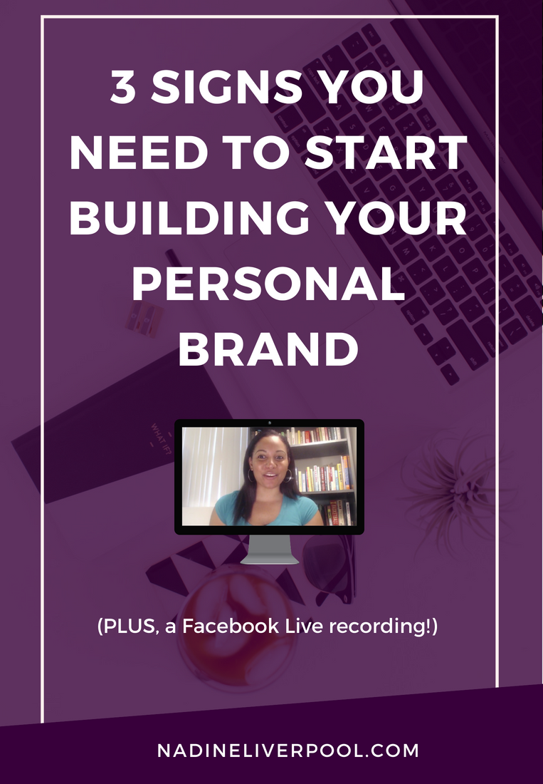 3 Signs You Need To Start Building Your Personal Brand | Nadineliverpool.com